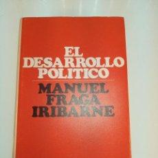 Libros de segunda mano: EL DESARROLLO POLÍTICO - MANUEL FRAGA IRIBARNE - FIRMADO Y DEDICADO - GRIJALBO - 1972 - BARCELONA -. Lote 152912858