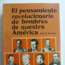 Libros de segunda mano: EL PENSAMIENTO REVOLUCIONARIO DE HOMBRES DE NUESTRA AMÉRICA.. Lote 153206826