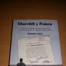 Libri di seconda mano: CHURCHILL Y FRANCO. RICHARD WIGG. PRIMERA EDICION 2005. Lote 153301525