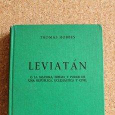 Libros de segunda mano: LEVIATÁN. O LA MATERIA, FORMA Y PODER DE UNA REPÚBLICA, ECLESIÁSTICA Y CIVIL. HOBBES (THOMAS). Lote 153332422