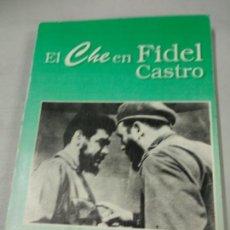 Libros de segunda mano: EL CHE EN FIDEL CASTRO - SELECCIÓN TEMÁTICA 1959 - 1997 - FIDEL CASTRO RUZ. Lote 153410234