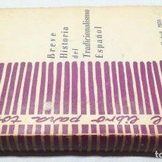 Libros de segunda mano: BREVE HISTORIA DEL TRADICIONALISMO ESPAÑOL/ SANTIAGO GALINDO HERRERO/ MADRID 1956/ PUB. Lote 153482910