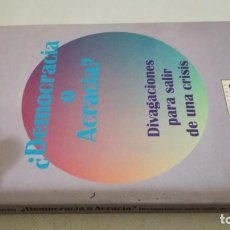 Libros de segunda mano: DEMOCRACIA O ACRACIA/ ANTONIO BLANCO/ DIVAGACIONES PARA SALIR DE UNA CRISIS/ EDITORIAL SALU. Lote 153484150