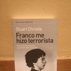 Libros de segunda mano: STUART CHRISTIE FRANCO ME HIZO TERRORISTA. Lote 153892061