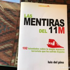 Libros de segunda mano: MENTIRAS DEL 11 M. LUIS DEL OLMO. COMO NUEVO. FIRMADO AUTOR. Lote 154150650