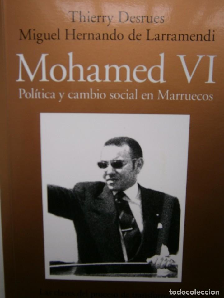 MOHAMED VI POLITICA Y CAMBIO SOCIAL EN MARRUECOS THIERRY DESRUES MIGUEL HERNANDO DE LARRAMENDI 2011 (Libros de Segunda Mano - Pensamiento - Política)