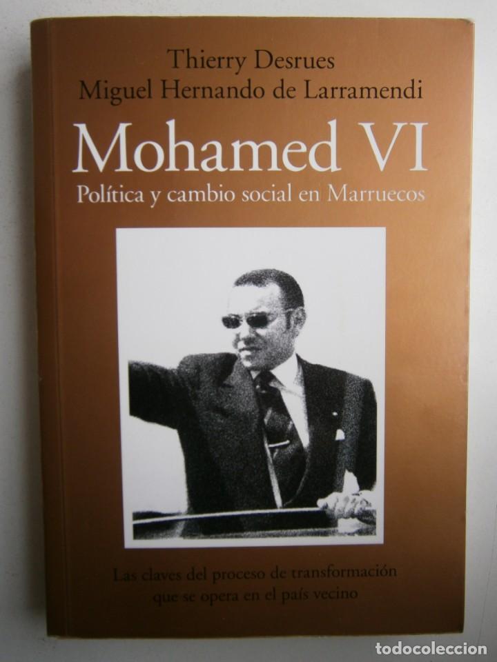 Libros de segunda mano: MOHAMED VI POLITICA Y CAMBIO SOCIAL EN MARRUECOS Thierry Desrues Miguel Hernando de Larramendi 2011 - Foto 2 - 154182530
