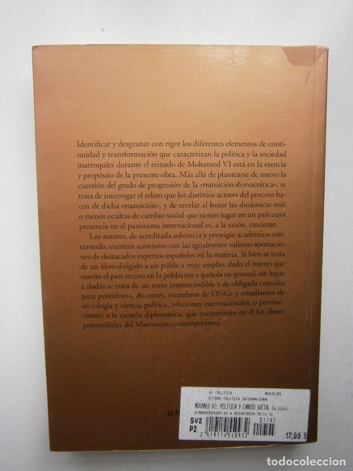 Libros de segunda mano: MOHAMED VI POLITICA Y CAMBIO SOCIAL EN MARRUECOS Thierry Desrues Miguel Hernando de Larramendi 2011 - Foto 4 - 154182530