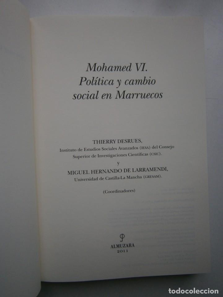 Libros de segunda mano: MOHAMED VI POLITICA Y CAMBIO SOCIAL EN MARRUECOS Thierry Desrues Miguel Hernando de Larramendi 2011 - Foto 8 - 154182530