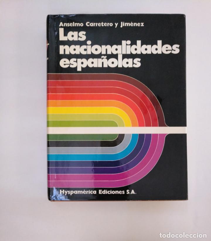 LAS NACIONALIDADES ESPAÑOLAS. ANSELMO CARRETERO Y JIMENEZ. ARM20 (Libros de Segunda Mano - Pensamiento - Política)