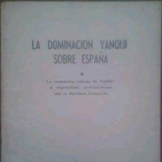 Libros de segunda mano - La dominación Yanqui sobre España 1962 - 154220202
