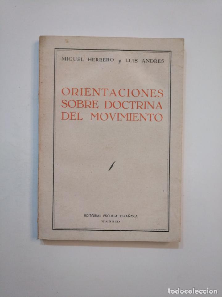 ORIENTACIONES SOBRE DOCTRINA DEL MOVIMIENTO. MIGUEL HERRERO Y LUIS ANDRÉS. TDK372 (Libros de Segunda Mano - Pensamiento - Política)