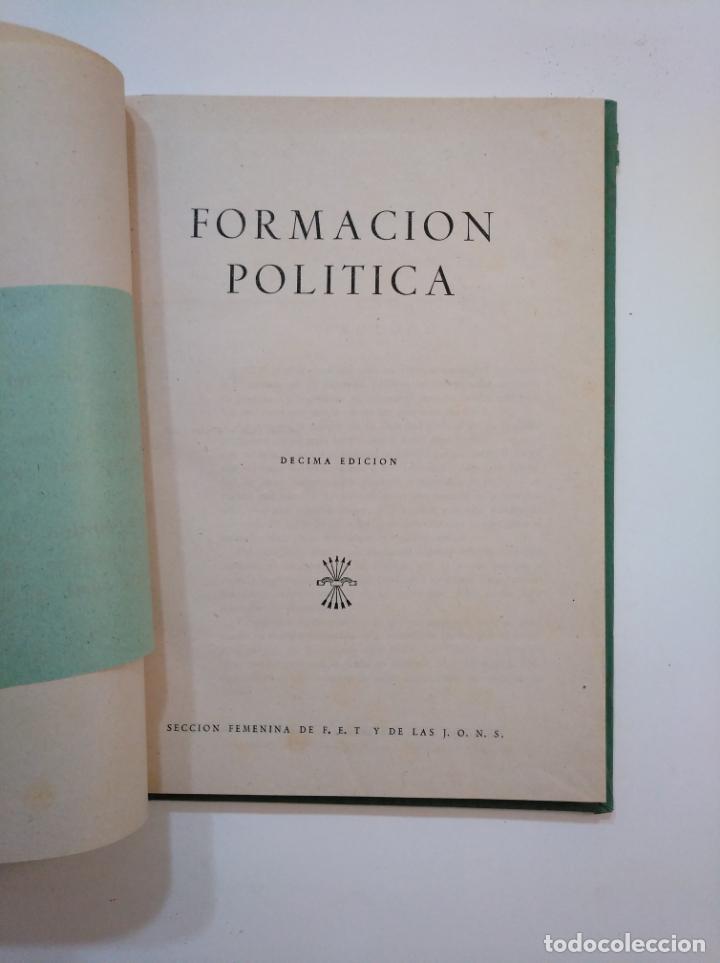 Libros de segunda mano: FORMACION POLITICA. SECCION FEMENINA DE F.E.T. Y DE LAS J.O.N.S. FALANGE ESPAÑOLA. TDKLT - Foto 3 - 154305738