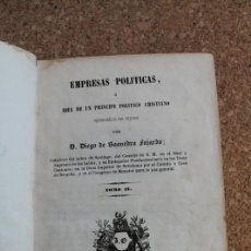Libros de segunda mano: EMPRESAS POLÍTICAS O IDEA DE UN PRÍNCIPE POLÍTICO CRISTIANO REPRESENTADA EN CIEN EMPRESAS. TOMO II.. Lote 154677002