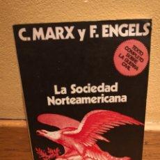 Libros de segunda mano: C MARX Y F ENGELS LA SOCIEDAD NORTEAMERICANA. Lote 154731417