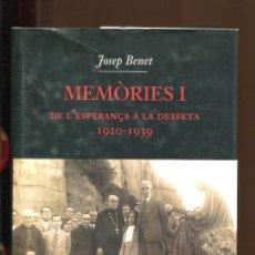 Libros de segunda mano: JOSEP BENET. MEMÒRIES I. DE L'ESPERANÇA A LA DESFETA 1920-1939. ED.62.. TAPA DURA. NOU. Lote 195355386