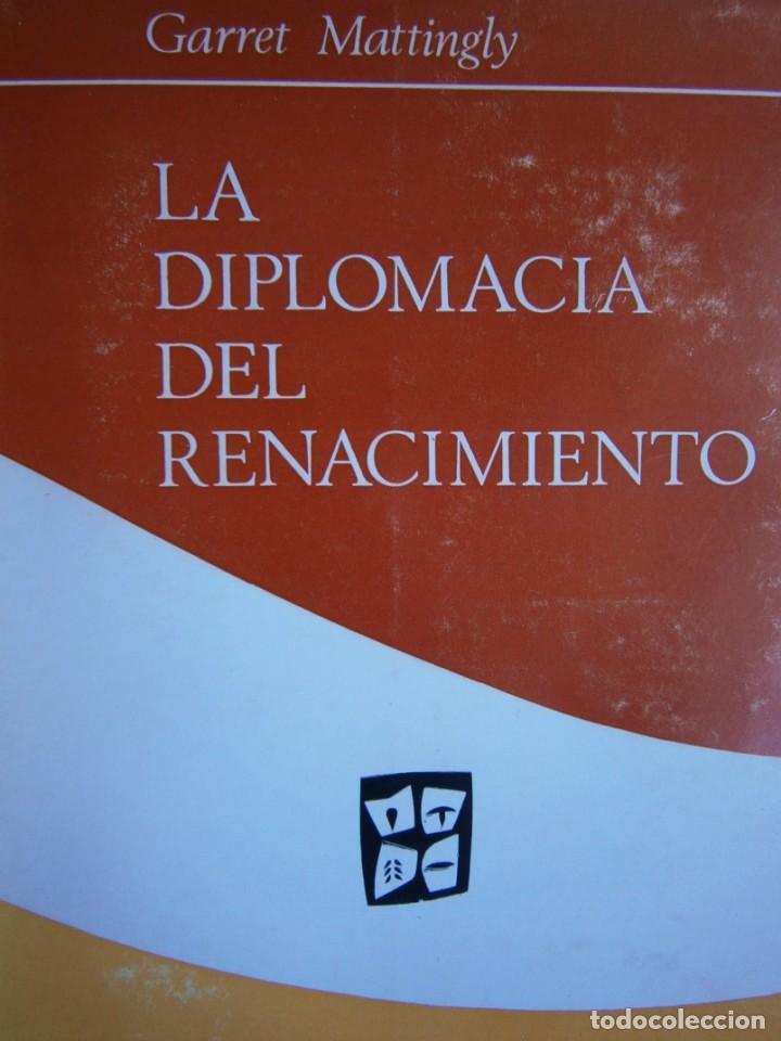 LA DIPLOMACIA DEL RENACIMIENTO GARRETY MATTINGLY ESTUDIOS POLITICOS 1970 (Libros de Segunda Mano - Pensamiento - Política)