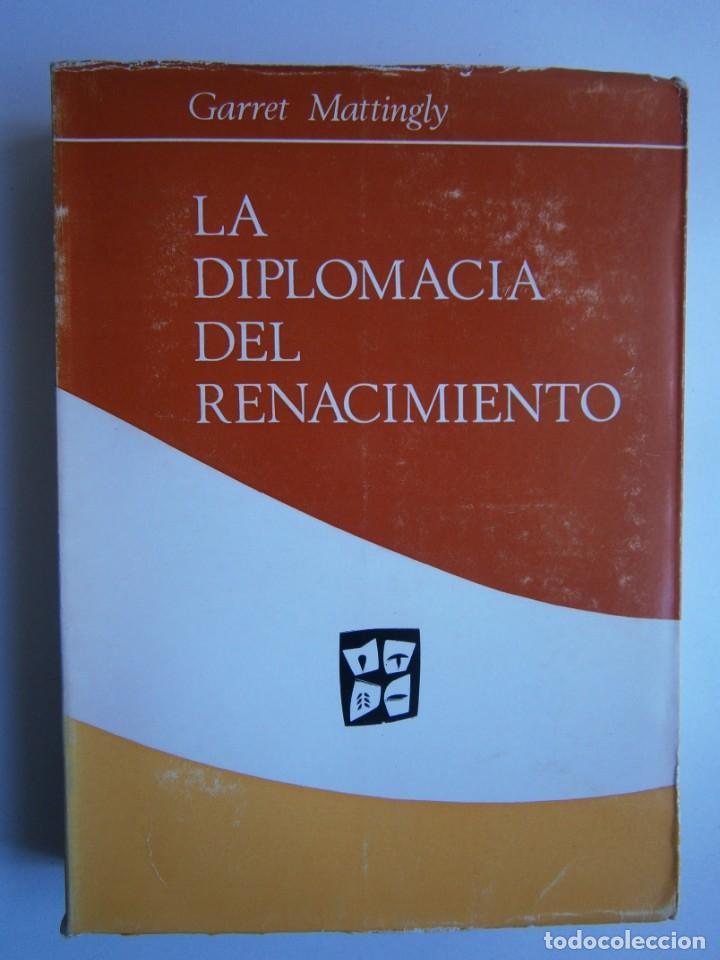 Libros de segunda mano: LA DIPLOMACIA DEL RENACIMIENTO Garrety Mattingly Estudios Politicos 1970 - Foto 2 - 154951342