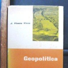 Libros de segunda mano: TRATADO GENERAL DE GEOPOLÍTICA J VICENS VIVES 1961 IMPECABLE. Lote 154968022