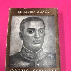 Libros de segunda mano - Calvo Sotelo y la política de su tiempo. Eduardo Aunos. Ediciones españolas 1941 - 155007261