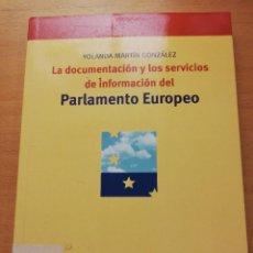 Libros de segunda mano: LA DOCUMENTACIÓN Y LOS SERVICIOS DE INFORMACIÓN DEL PARLAMENTO EUROPEO (YOLANDA MARTÍN GONZÁLEZ). Lote 155492106