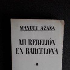 Libros de segunda mano: AZAÑA MANUEL. MI REBELIÓN EN BARCELONA. 1936.. Lote 155581794