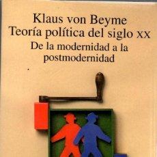 Libros de segunda mano: TEORÍA POLÍTICA DEL SIGLO XX. DE LA MODERNIDAD A LA POSTMODERNIDAD / KLAUS VON BEYME (ALIANZA UNIVER. Lote 155590702