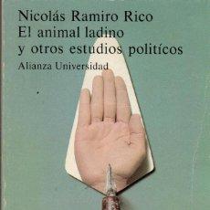 Libros de segunda mano: EL ANIMAL LADINO Y OTROS ESTUDIOS POLÍTICOS / NICOLÁS RAMIRO RICO (ALIANZA UNIVERSIDAD). Lote 155596362