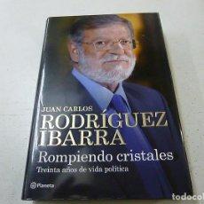 Libros de segunda mano: JUAN CARLOS RODRÍGUEZ IBARRA - ROMPIENDO CRISTALES-PLANETA - N 3. Lote 155598622