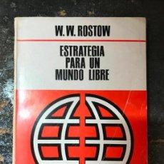 Libros de segunda mano: ESTRATEGIA PARA UN MUNDO LIBRE. W.W. ROSTOW.. Lote 155601502