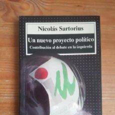 Libros de segunda mano: UN NUEVO PROYECTO POLÍTICO: CONTRIBUCIÓN AL DEBATE EN LA IZQUIERDA SARTORIUS. Lote 155609378