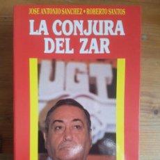 Libros de segunda mano: LA CONJURA DEL ZAR SANTOS, ROBERTO PUBLICADO POR TEMAS DE HOY. (1990) 589PP. Lote 155619082