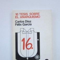 Libros de segunda mano: CARLOS DÍAZ Y FÉLIX GARCÍA MORIYÓN. DIECISÉIS TESIS SOBRE ANARQUISMO. BILBAO: ZERO, 1976. Lote 155622406