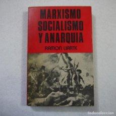Libros de segunda mano: MARXISMO, SOCIALISMO Y ANARQUÍA - RAMON LIARTE - PRODUCCIONES EDITORIALES - 1978 . Lote 155637554