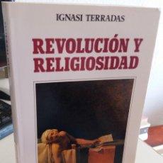 Libros de segunda mano: REVOLUCIÓN Y RELIGIOSIDAD - TERRADAS, IGNASI. Lote 155933058