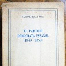 Libros de segunda mano: EL PARTIDO DEMÓCRATA ESPAÑOL (1849-1868) EIRAS ROEL, ANTONIO -. Lote 155946582