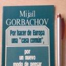 "Libros de segunda mano: GORBACHOV, MIJAÍL. POR HACER DE EUROPA UNA ""CASA COMÚN"" FOLLETO COMUNISMO URSS. Lote 155947146"