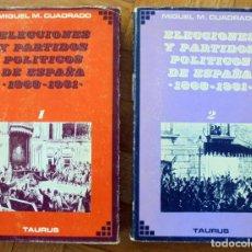 Libros de segunda mano: ELECCIONES Y PARTIDOS POLÍTICOS DE ESPAÑA 1868-1931 TOMOS I Y II POR MIGUEL M. CUADRADO (1969). Lote 156232726