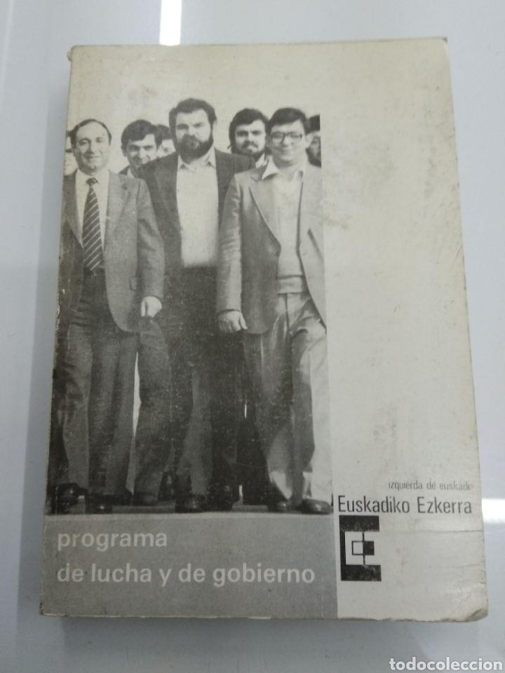 PROGRAMA DE LUCHA Y GOBIERNO EUSKADIKO EZKERRA ESCISION ETA BERRI MARIO ONAINDIA PARTIDO SOCIALISTA (Libros de Segunda Mano - Pensamiento - Política)