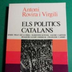 Libros de segunda mano: ELS POLITICS CATALANS PER ANTONI ROVIRA I VIRGILI. Lote 156291806