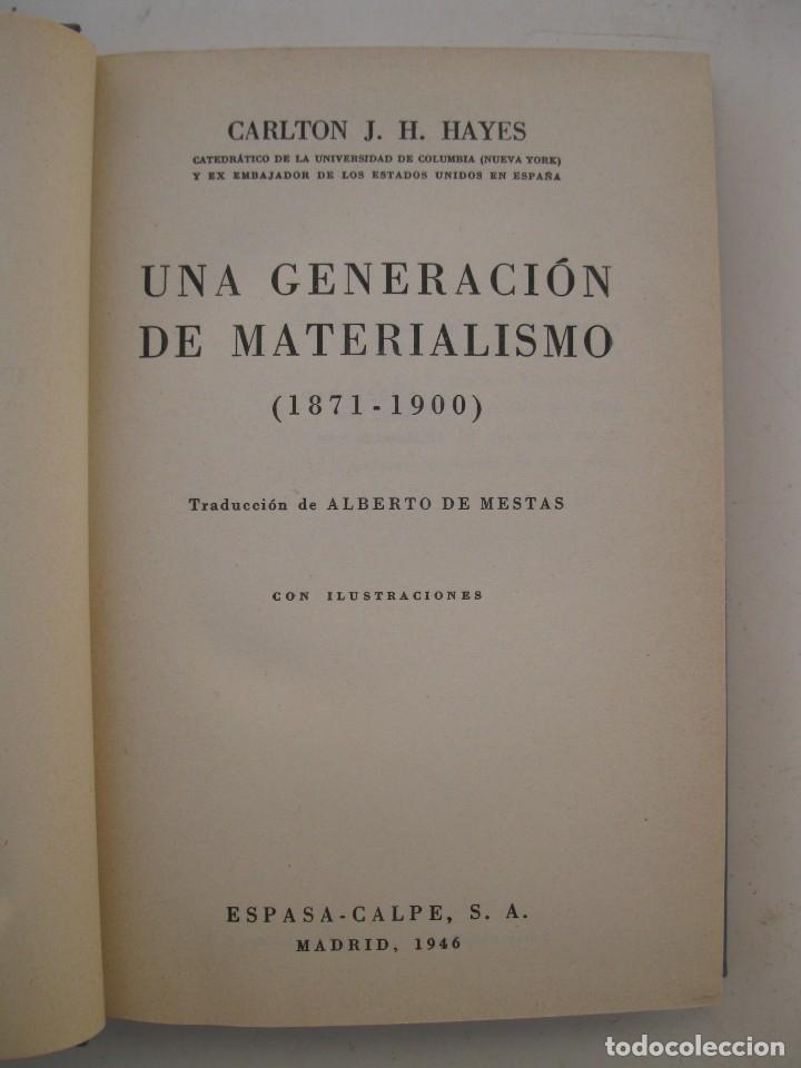Libros de segunda mano: UNA GENERACIÓN DE MATERIALISMO - CARLTON J. H. HAYES - ESPASA-CALPE - AÑO 1946. - Foto 2 - 156516930