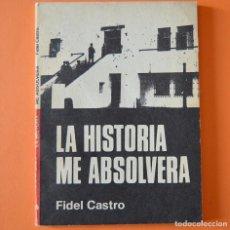 Libros de segunda mano: LA HISTORIA ME ABSOLVERÁ - FIDEL CASTRO - 1963. Lote 156828822