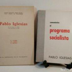 Libros de segunda mano: PABLO IGLESIAS. EL HOMBRE. LA OBRA. EL EJEMPLO / COMENTARIOS AL PROGRAMA SOCIALISTA. IGLESIAS, PABLO. Lote 156875570