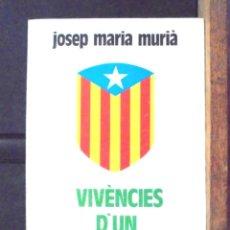 Libros de segunda mano: VIVÈNCIES D'UN SEPARATISTA JOSEP MARIA MURIÀ 1985 1A ED EL LLAMP. Lote 156882298