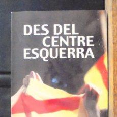 Libros de segunda mano: DES DEL CENTRE ESQUERRA PERE BALTÀ JOAQUIM FERRER RAFEL HINOJOSA MIQUEL RENIU 2000 2A ED RÚBRICA. Lote 156882706
