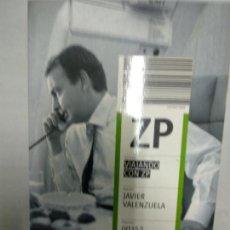 Libros de segunda mano: ZP. VIAJANDO CON ZP. - VALENZUELA, JAVIER. Lote 156884870