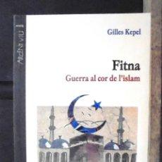 Libros de segunda mano: FITNA. GUERRA AL COR DE L'ISLAM GILLES KEPEL 2005 IMPECABLE PAGÈS EDITORS. Lote 156886982