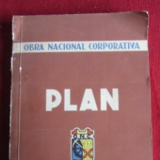 Libros de segunda mano: OBRA NACIONAL CORPORATIVA PLAN. MAYO 1937. Lote 156895678