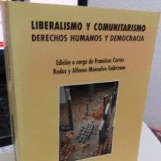 Libros de segunda mano: LIBERALISMO Y COMUNITARISMO. DERECHOS HUMANOS Y DEMOCRACIA - AA.VV / COMO NUEVO. Lote 156899542