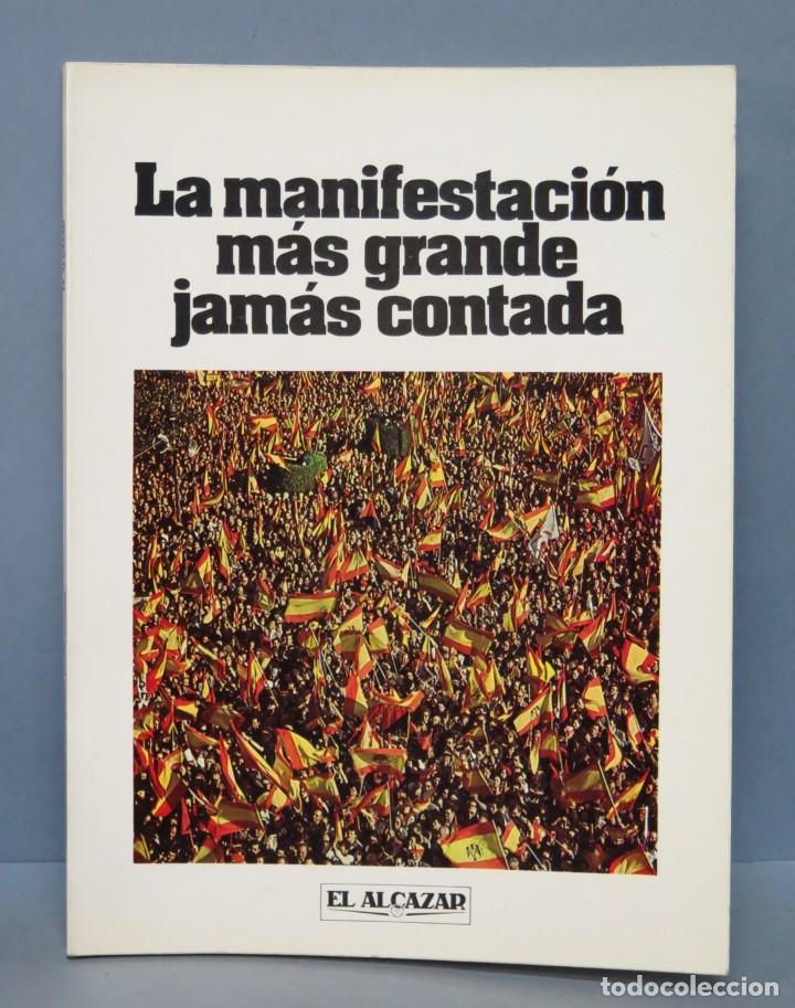 LA MANIFESTACION MAS GRANDE JAMAS CONTADA. EL ALCAZAR (Libros de Segunda Mano - Pensamiento - Política)